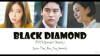 Black Diamond - Lim Jeong Hee (Graceful Family OST Part 1) [Lyrics Han_Rom_Eng_ Vietsub]