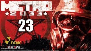 Прохождение Метро 2033/Metro 2033 - часть 23 [Библиотека] ☭