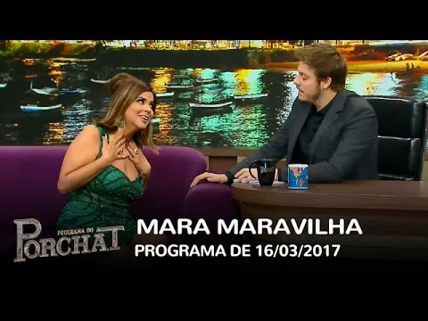Programa do Porchat (completo) - Mara Maravilha   16/03/2017