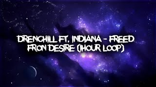 Drenchill ft. Indiana - Freed fron Desire (1hour)