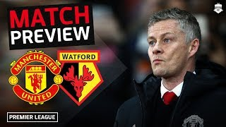 OLE'S TOP 4 PUSH! Manchester United vs Watford Match Preview