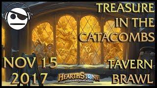 Hearthstone | Tavern Brawl 097 | Treasure in The Catacombs | 15 NOV 2017