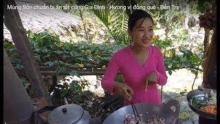 Mùng Bốn Gia Đình ăn Tết cùng các hot girl  - Hương vị đồng quê - Bến Tre