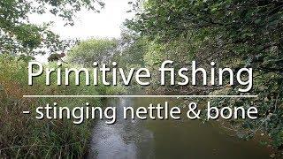 Primitive fishing  – stinging nettle and bone (bushcraft/survival) natural string and hook.