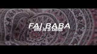 Fai Baba - Life is a Bliss (Official Single)