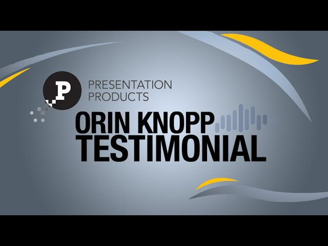 Testimonial: Orin Knopp - Presentation Products