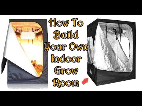 How To Build Your Own Indoor Grow Room