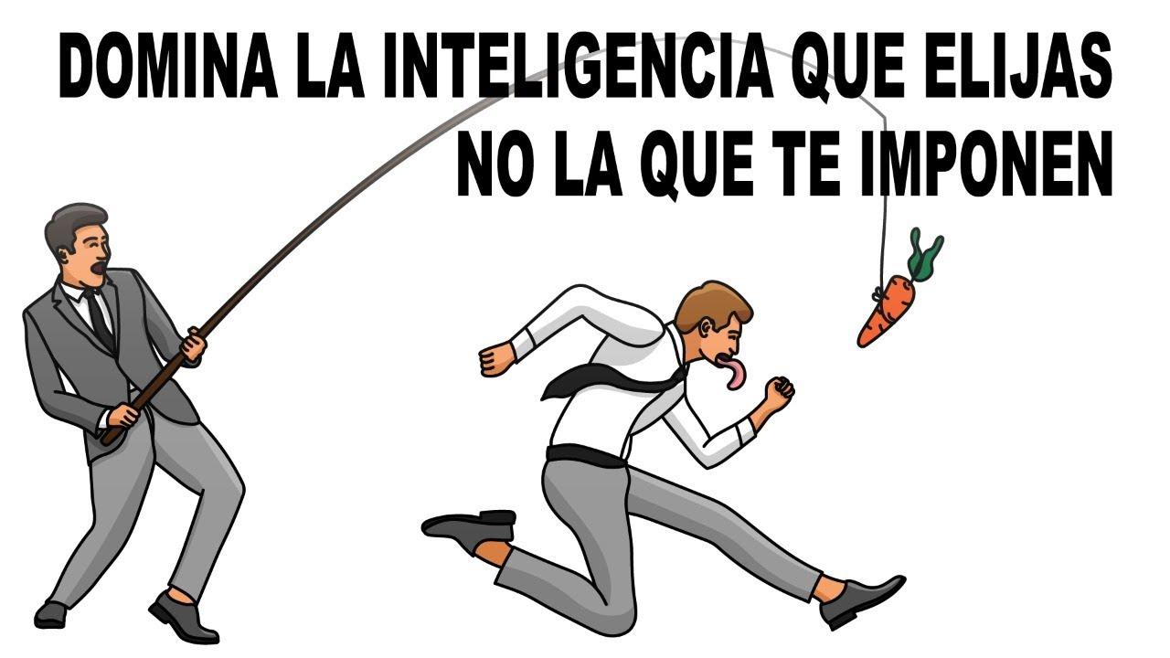 Domina la inteligencia que elijas, no la que te imponen