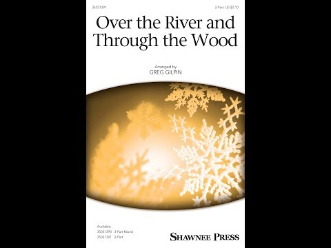Over the River and Through the Wood (2-Part) - Arranged by Greg Gilpin