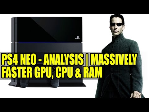 PlayStation 4 NEO - Analysis | Massively Faster GPU, CPU & RAM | PS4 Upgrade Is Coming