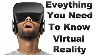 -Virtual Reality- Everything You Need To Know About Virtual Reality (VR)