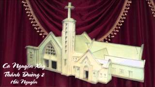 Ca Nguyện Xây Thánh Đường 2 - Hải Nguyễn