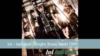 lol ? ladi dadi / Brave Beats OP