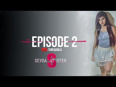 Devdas Ki Sister | Episode 2 | Web Series | Cineqabila