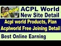 Acpl World Product Details, ACPL World New Site Detail,  Earn Online, [ Hindi / Urdu ] by Tech Move
