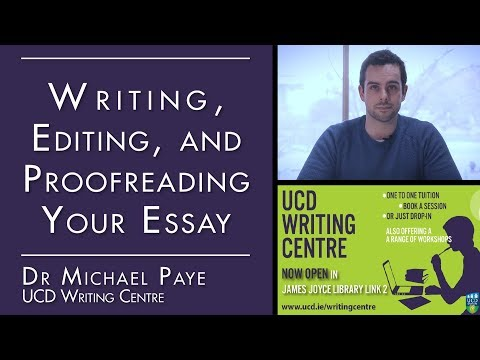Writing, Editing, and Proofreading Your Essay (UCD Writing C