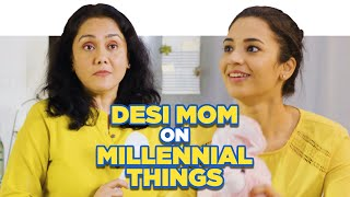 ScoopWhoop : Desi Mom On Millennial Things ft. Anjali Barot and Deepika Amin