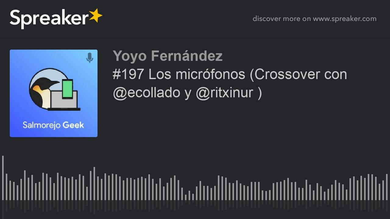 Los micrófonos (Crossover con @ecollado y @ritxinur