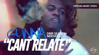 Gunna - Can't Relate [Official Music Video]