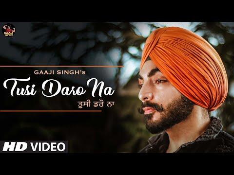 tusi-daro-na-:-gaaji-singh-(official-video)-lockdown-special-|-latest-punjabi-songs-2020