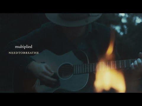 "NEEDTOBREATHE - ""Multiplied"" [Live Acoustic Video]"