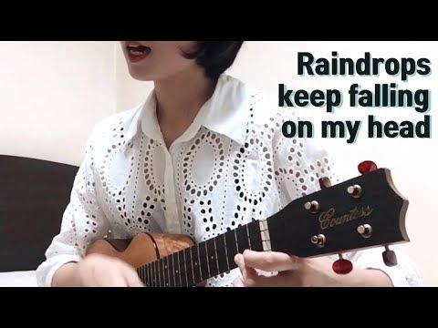 96 Mb Raindrops Keep Falling On My Head Ukulele Free Download Mp3
