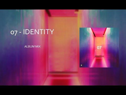 07 - Identity (Album Mix) [Part 2]