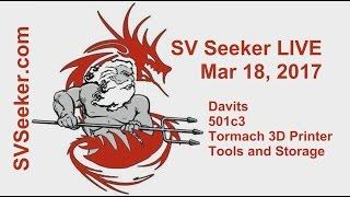 Seeker LIVE - Mar 18, 2017 - 501c3, Tormach 3D Printer, Tools and Storage