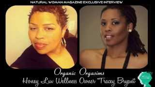 Organic Orgasim: Natural Woman Magazine Exclusive