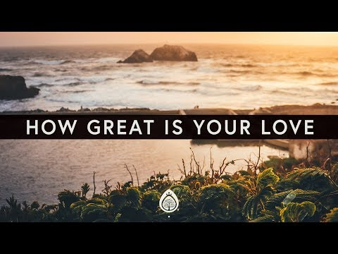 Phil Wickham ~ How Great Is Your Love (Lyrics)