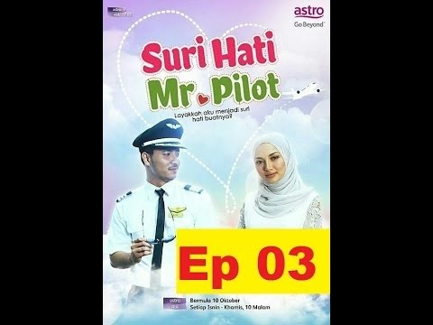 Suri Hati Mr Pilot Episod 3