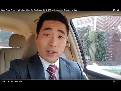 Sam Park, Democratic Candidate for GA House Dist. 101 on Improving Transportation