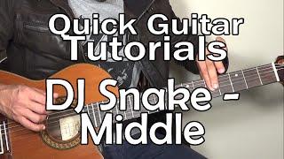 Dj Snake Ft Bipolar Sunshine Middle Quick Guitar Tutorial Tabs.mp3
