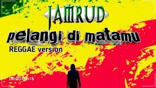 Pelangi di matamu - JAMRUD cover by van2van reggae version