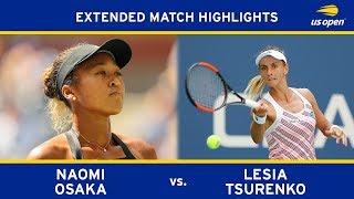 Extended Highlight: Naomi Osaka vs. Lesia Tsurenko | 2018 US Open, QF