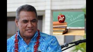 Education Minister has vetoed  sex education in school curriculum & other TALA MAI SAMOA