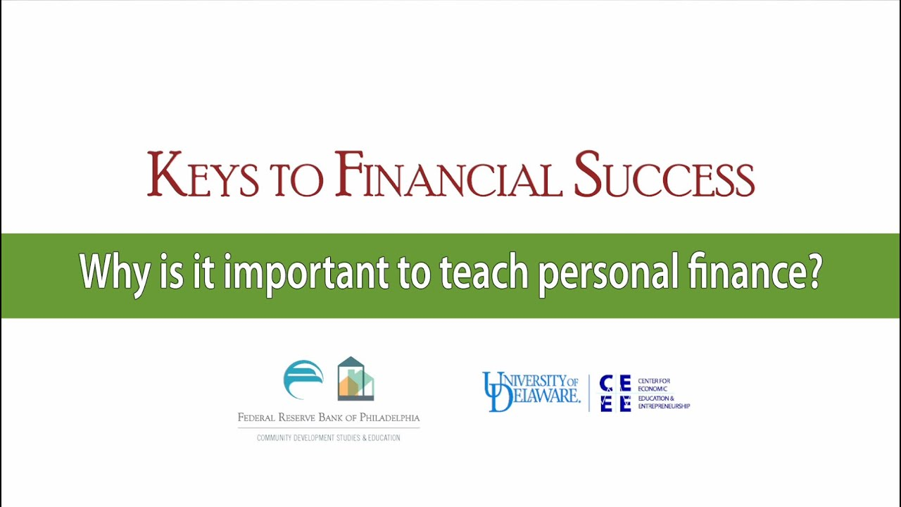 Keys To Financial Success Why Is It Important To Teach Personal Finance Youtube