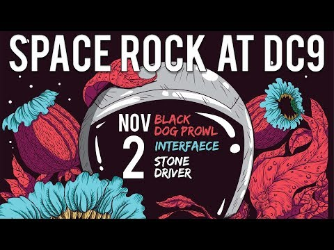 Space Rock: Stone Driver, Interfaece, and Black Dog Prowl at DC9 Nov 2nd