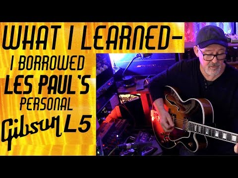 Les Paul's Gibson L-5 | What I Learned | Tim Pierce |