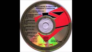 Brothers In Rhythm Present Charvoni - Forever And A Day (Big Brothers Remix)