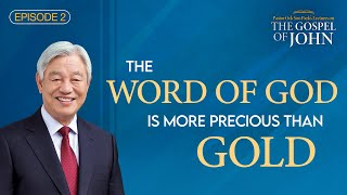 CTN - Episode 2: The Word of God is More Precious Than Gold | The Lectures on the Gospel of John