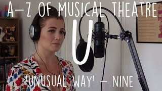 || A -Z of Musical Theatre || Unusual Way || Nine ||