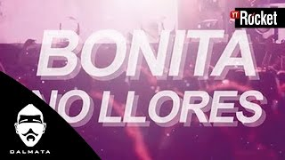 Dalmata - Bonita no llores ( Video Lyric )