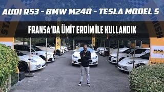 Audi RS3 | BMW M240i | Tesla Model S | Ümit Erdim ile Fransa'da Neler Yaşadık?
