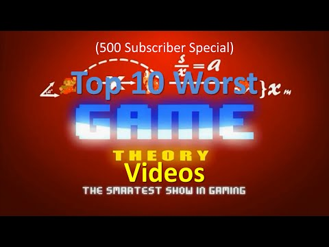(500 Subscriber Special) Top 10 Worst Game Theory Videos
