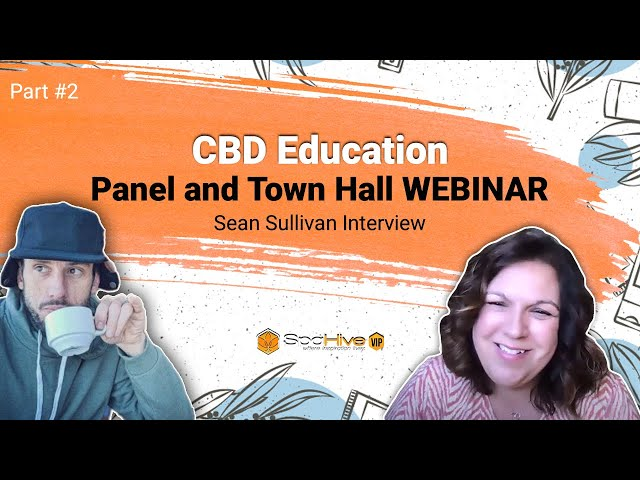 Part 2 - CBD Education: Panel and Town Hall WEBINAR- Sean Sullivan Interview