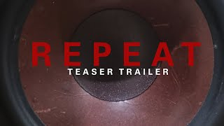 REPEAT - Official Teaser Trailer (2020) | BMPCC 4K Sci-Fi Feature Film