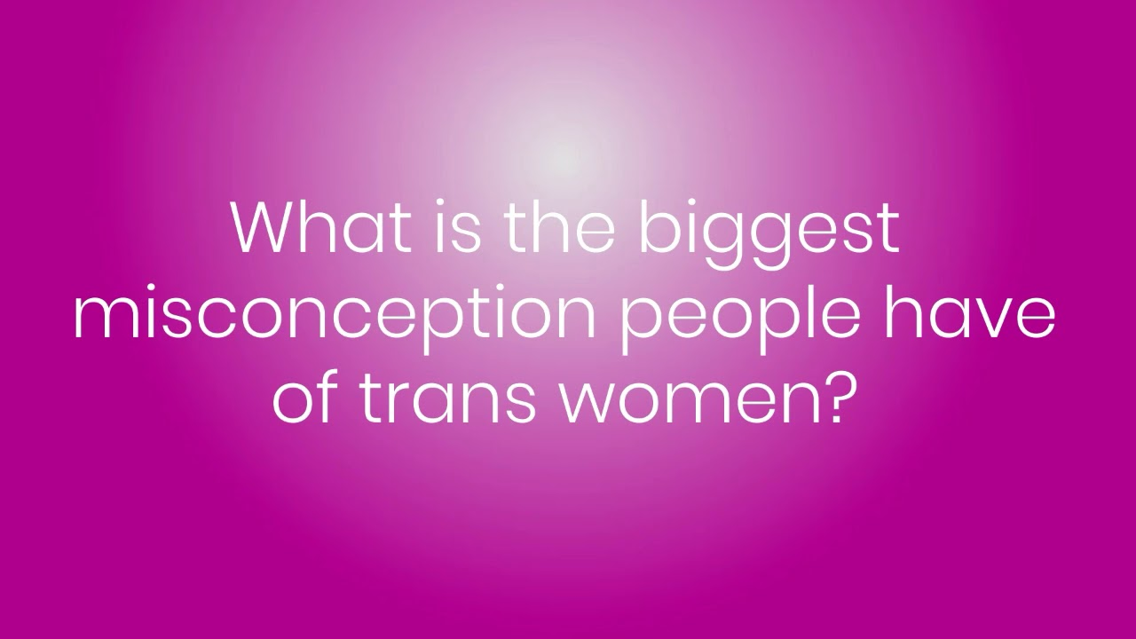 #TransTalkJA: Misconceptions Trans Women Experience