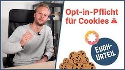 EuGH-Urteil: Opt-in-Pflicht für Cookies - Was du JETZT tun musst! [Technische Anleitung]
