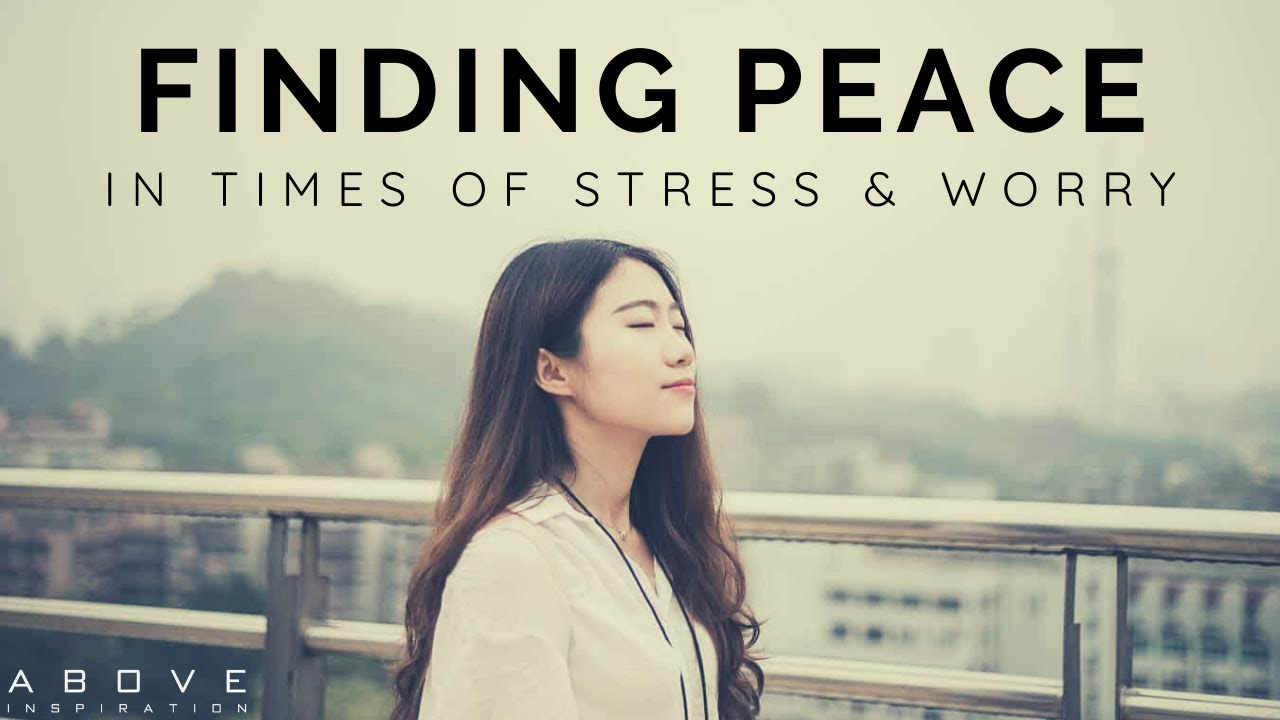 FINDING PEACE IN TIMES OF STRESS & WORRY | Give It To God - Inspirational & Motivational Video